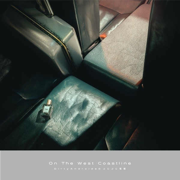 Dirty Androids – On The West Coastline [FLAC / 24bit Lossless / WEB] [2021.08.04]